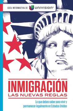 Inmigración Las Nuevas Reglas /  Immigration:  The New Rules