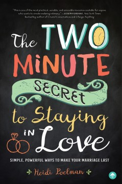 Two-Minute Secret to Staying in Love, The: Simple, Powerful Ways to Make Your Marriage Last