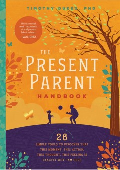 Present Parent Handbook, The