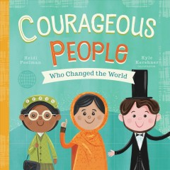 Courageous People: Who Changed the World