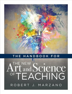Handbook For The New Art And Science Of Teaching, The