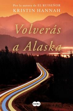Volverás A Alaska /  The Great Alone