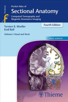 Pocket Atlas of Sectional Anatomy, Vol. I: Head and Neck: Computed Tomography and Magnetic Resonance Imaging