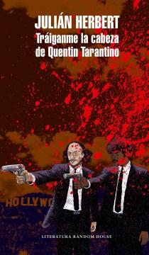 Tráiganme La Cabeza De Quentin Tarantino /  Bring Me Quentin Tarantino'S Head