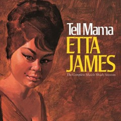 Tell Mama: The Complete Muscle Shoals Sessions [Remaster]