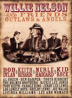 Willie Nelson and Friends Outlaws & Angels