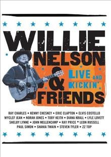 Willie Nelson And Friends - Live and Kickin'