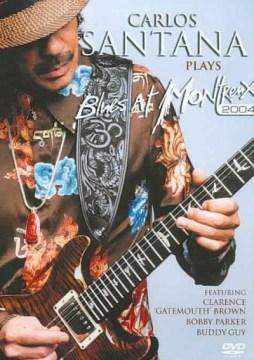 Carlos Santana - Plays Blues At Montreux 2004