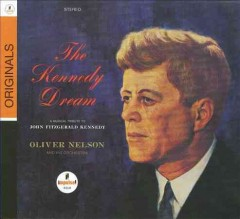 Musical Tribute to JFK: The Kennedy Dream [Digipak]