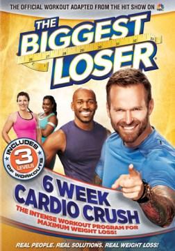 Biggest Loser: 6 Week Cardio Crush