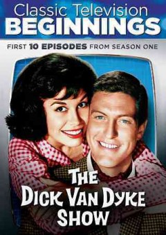 CLASSIC TELEVISION BEGINNINGS:  THE DICK VAN DYKE SHOW - FIRST 10 EPISODES