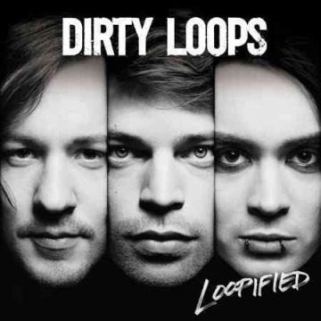 Dirty Loops - Loopified
