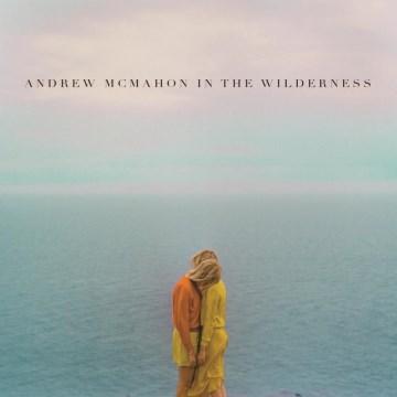 Andrew McMahon In The Wilderness - Andrew McMahon In The Wilderness