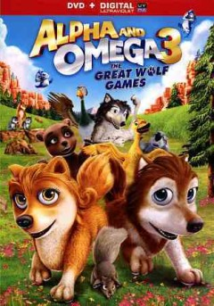 ALPHA AND OMEGA 3: GREAT WOLF GAMES