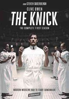 The Knick: Complete First Season