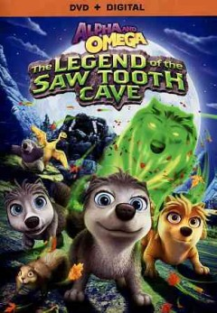 ALPHA & OMEGA: LEGEND OF THE SAW TOOTH CAVE