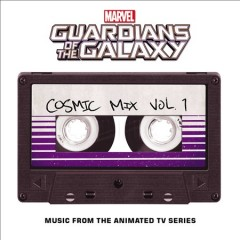Marvel's Guardians Of The Galaxy: Cosmic Mix Vol. 1 (Music From The Animated Television Series) (OST)