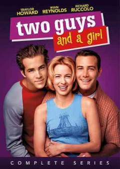 Two Guys and a Girl: Complete Series