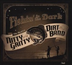 Fishin' In The Dark: Best Of The Nitty Gritty Dirt Band
