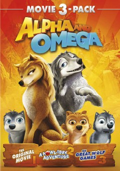 ALPHA AND OMEGA MOVIE 3 PACK, PART 1