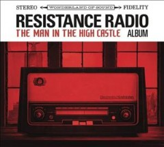 Resistance Radio: The Man In The High Castle Album (OST)
