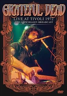 Grateful Dead: Live at Tivoli 1972