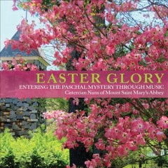 Easter Glory: Entering The Paschal Mystery Through Music