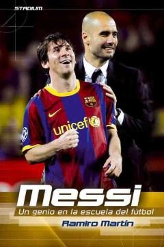 Messi: Un genio en la escuela del futbol