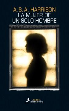 La Mujer De Un Solo Hombre /  The Silent Wife