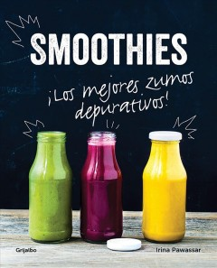 Smoothies: Los mejores zumos depurativos / Smoothies: The Best Juices for Detoxing