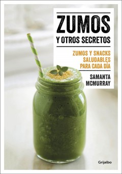 Zumos y otros secretos / Juices and Other Secrets