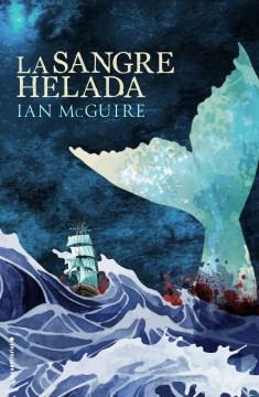 La Sangre Helada /  The North Water