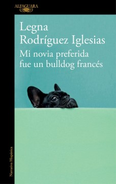 Mi novia preferida fue un bulldog francés / My Favorite Girlfriend Was a French Bulldog