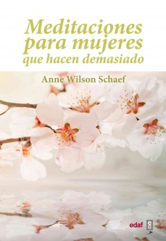 Meditaciones para mujeres que hacen demasiado / Meditations for Women Who Do Too Much