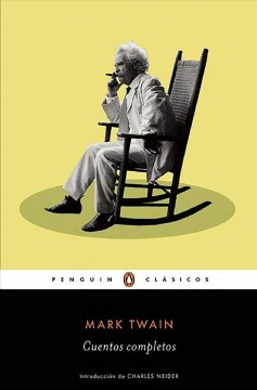 Mark Twain cuentos completos / Complete Stories of Mark Twain