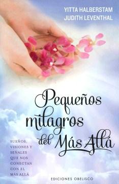 Pequeños Milagros Del Más Allá /  Small Miracles From Beyond