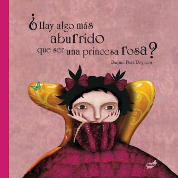 Hay algo mas aburrido que ser una princesa rosa? / Is There Anything More Boring Than Being a Pink Princess?