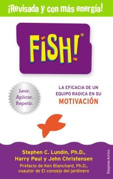Fish!: La eficacia de un equipo radica en su motivacion