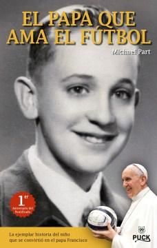 El Papa Que Ama El Futbol /  The Pope Who Loved Soccer