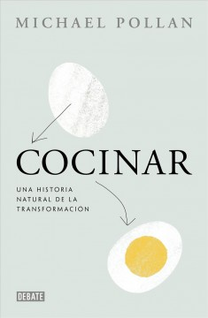 Cocinar: Una historia natural de la transformacion / Cooked: A Natural History of Transformation