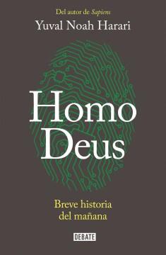 Homo Deus / Deus Homo: Breve historia del mañana