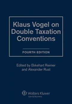 Klaus Vogel on Double Taxation Conventions. Fourth Edition