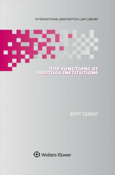 Functions of Arbitral Institutions, The