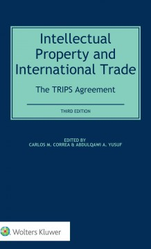 Intellectual Property and International Trade: The TRIPS Agreement