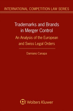 Trademarks and Brands in Merger Control: An Analysis of the European and Swiss Legal Orders