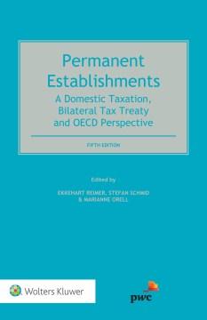 Permanent Establishment: A Domestic Taxation, Bilateral Tax Treaty and OECD Perspective