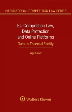EU Competition Law, Data Protection and Online Platforms: Data as Essential Facility