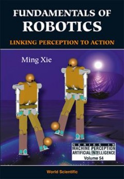 Fundamentals of Robotics: Linking Perception to Action