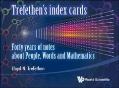 Trefethen's Index Cards: Forty Years of Notes About People, Words and Mathematics