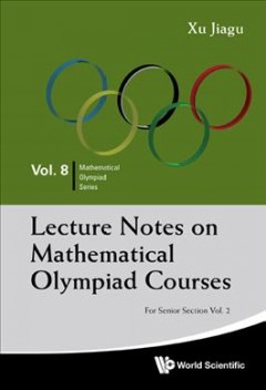 Lecture Notes on Mathematical Olympiad Courses: For Senior Section (Volume 2)